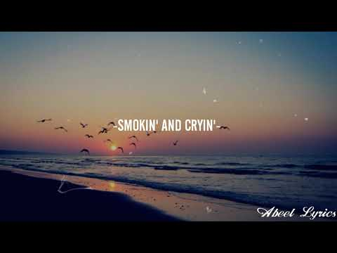 Smokin' and cryin' - Alex Roe (Lyrics)
