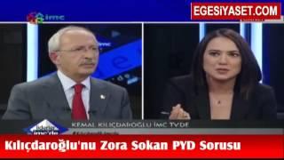 Kılıçdaroğlu'nu Zora Sokan PYD Sorusu Video