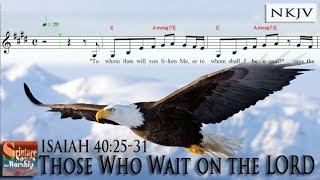 "Isaiah 40:25-31 Song (Music Score Video) ""Those Who Wait on the LORD"" (Christian Scripture Worship)"