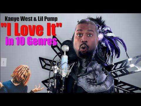 """Kanye West & Lil Pump - """"I Love it"""" (in 10 Genres)"""
