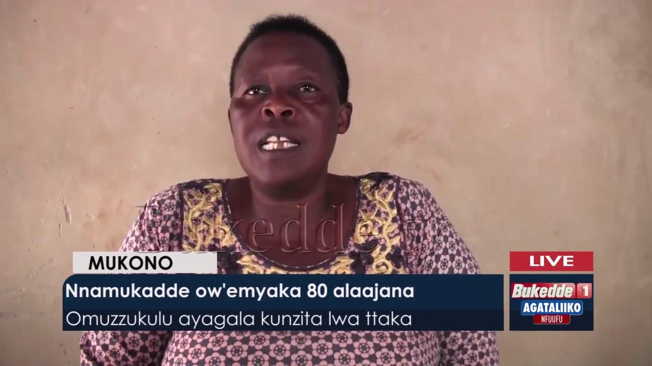 #Agataliikonfuufu:  Nnamukadde ow'emyaka 80 alaajana. omuzzukulu ayagala kunzita lwa ttaka