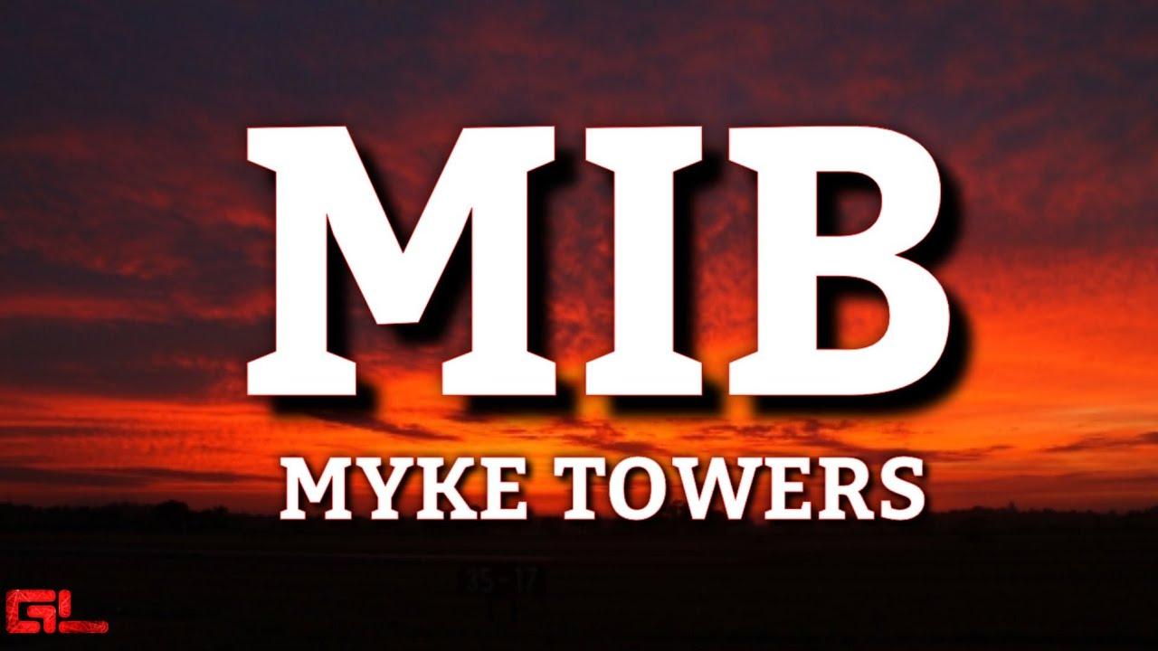 Download MIB - Myke Towers (Letras/Lyrics) #EASYMONEYBABY 🎵