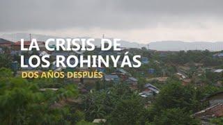 La crisis de los rohinyás dos años después