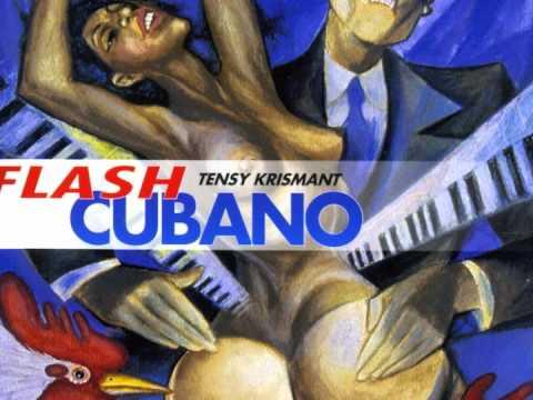 Tensy Krismant - Flash Cubano - A La Antigua