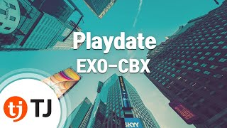 [TJ노래방] Playdate - EXO-CBX / TJ Karaoke