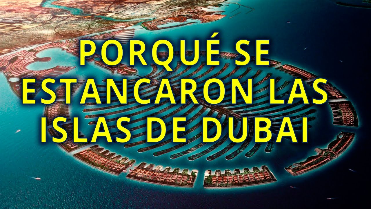 LAS ISLAS ARTIFICIALES DE DUBAI ABANDONADAS