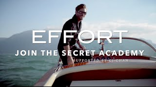 Effort - by Secret Entourage Academy