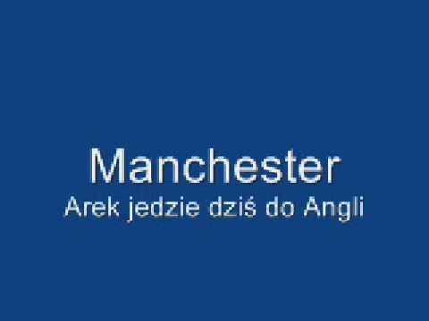 Manchester   Arek jedzie dziś do Angli