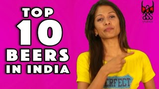 Top 10 Beers In India - Know the Beers Availability, Origin, Ingredients || BadAss