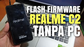 Tutorial Cara Flash Realme C2 via Sd Card Tanpa Komputer