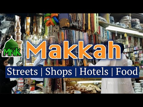 Makkah | Streets | Food | Shopping | Hotels 2018