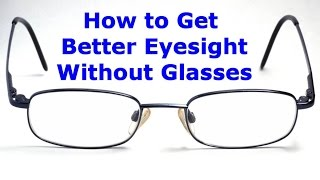 How to Get Better Eyesight Without Glasses