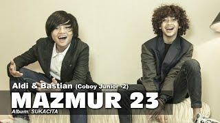 [3.40 MB] Mazmur 23 - Aldi & Bastian (Coboy Junior -2)