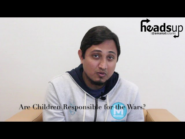 HeadsUp with Amanat Solanki | #32: Are Children Responsible for the Wars?