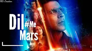 Dil Mein Mars hai || What'sapp status video || Very Nice song || Mission Mangal ||#ÑD_Creation