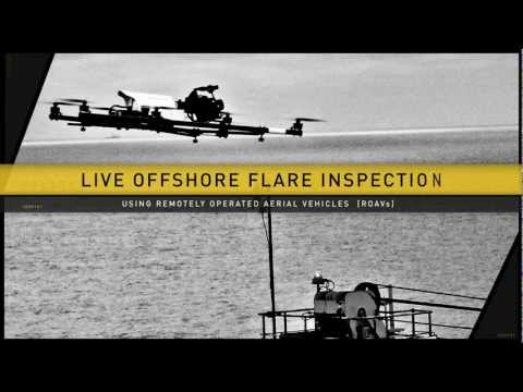 Live Flare inspection and survey offshore using ROAVs (Remotely Operated Aerial Vehicles)