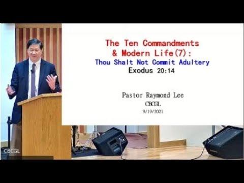 2021-09-19: The Ten Commandments and Modern Life(7) (Exodus 20:1-17) - Pastor Raymond Lee