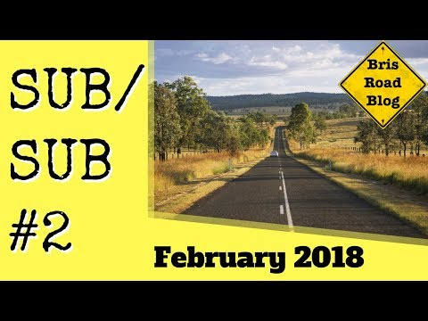Sub/Sub #2 - February 2018 - Dash Cam Australia - Subscriber Submissions