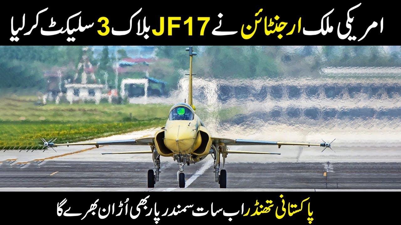 Download Argentina  Purchase  Pakistan's Jf-17 Thunder Block 3 Fighter Jet