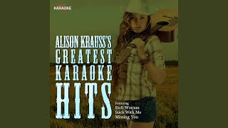 Stick With Me Baby (In the Style of Alison Krauss) (Karaoke Version)
