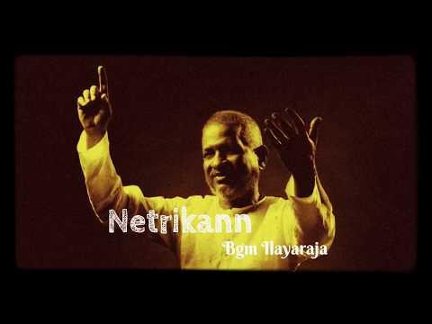 Netrikann best bgm by Ilayaraja