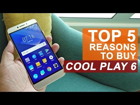 Top 5 Reasons to Buy the Coolpad Cool Play 6
