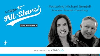 Ad Ops All Stars: Micнael Bendell (Bendell Consulting)
