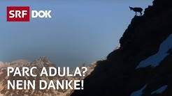 Nationalpark? Nein danke – Der Parc Adula im Bündner Oberland | Doku | SRF DOK