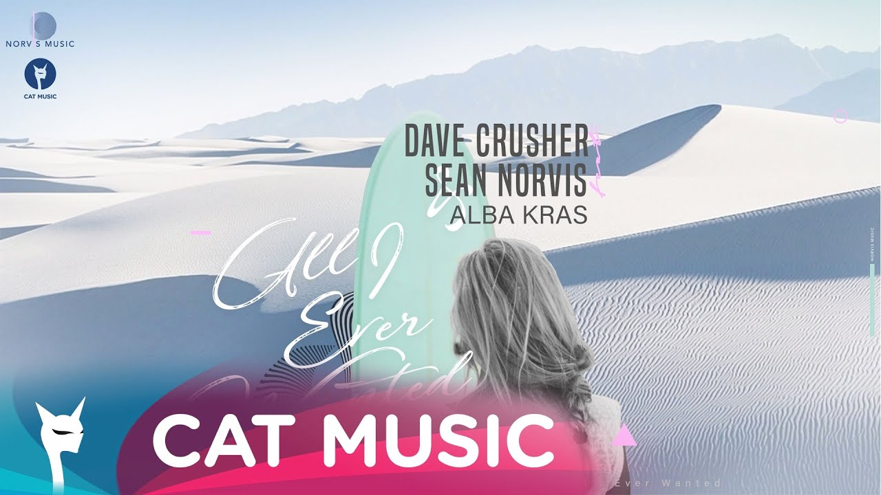 Dave Crusher & Sean Norvis feat. Alba Kras - All I Ever Wanted (Lyric Video)