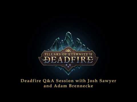 Pillars of Eternity II: Deadfire - Twitch Live Q&A Chat 2 - Featuring Josh Sawyer and Adam Brennecke