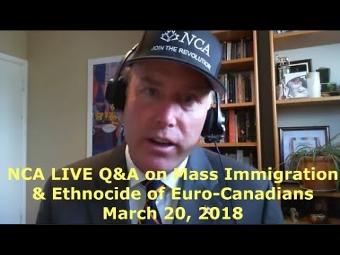 NCA LIVE Q&A on Mass Immigration & Ethnocide of Euro-Canadians