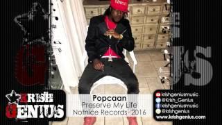 Popcaan - Preserve My Life - May 2016