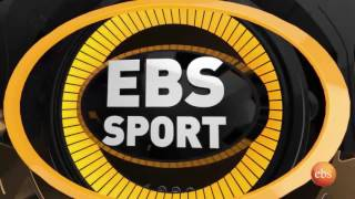 EBS Sport : Ethiopian Current  Sport News