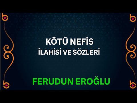 Ferudun Eroğlu - Kötü Nefis İlahisi Orjinal Klip HD