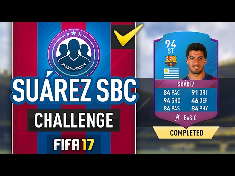 94 RATED LUIS SUAREZ SBC! -  #FIFA17 Ultimate Team