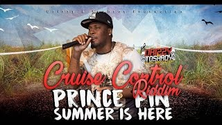 Prince Pin - Summer Is Here [Cruise Control Riddim] July 2016