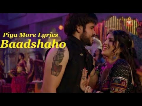 Download Piya More Song Lyrics | English Translation | Baadshaho Movie