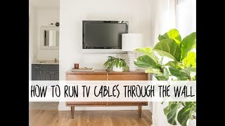 How to Run TV Cables Through the Wall