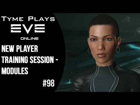 Tyme Plays: EVE Online ~  New Player Training Session - Modules