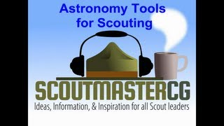 Astronomy Tools for Scouting