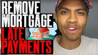 MORTGAGE LATE PAYMENTS REMOVED    CLOSE ACCOUNTS NEGATIVE    NO ACCOUNT NUMBERS