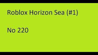 Roblox Horizon Sea 220
