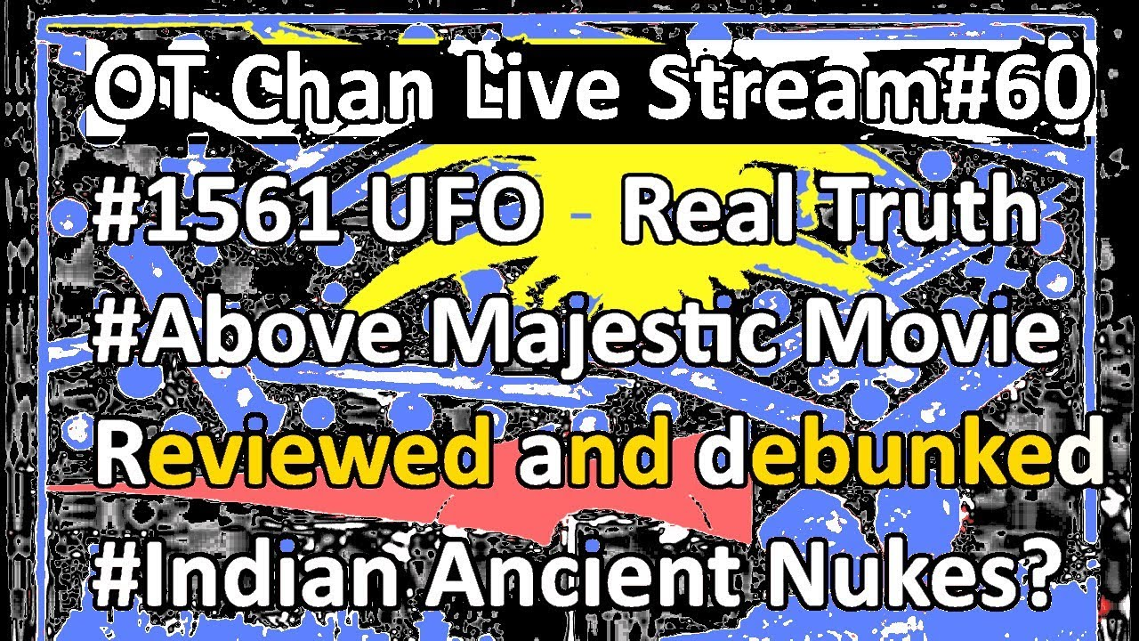 Above Majestic+1561 UAPs + Corey Goode Debunked ETC  - NZ Friday UFO Live  - OT Chan Live Stream#60
