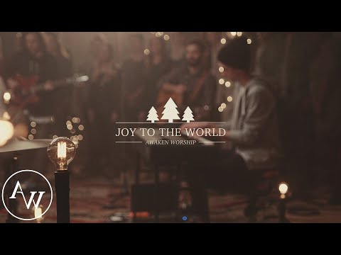 Joy to the World—Awaken Worship