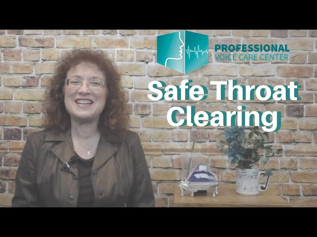How to Clear Your Throat and Protect You Voice - Professional Voice Care Center