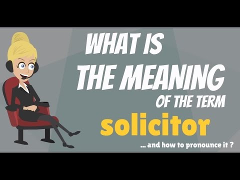 What is SOLICITOR? What does SOLICITOR mean? SOLICITOR meaning, definition & explanation