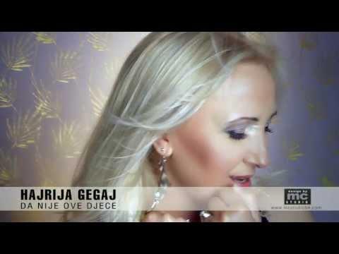 Hajrija Gegaj -Da Nije Ove Djece  //OFFICIAL HD VIDEO//
