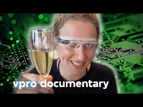 Life Changing Technology - VPRO Documentary - 2013