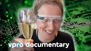 Life changing technology - (VPRO documentary - 2013)