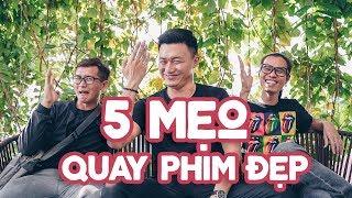 5 tips đe- QUAY PHIM ĐẸP HƠN ft- -mvcthinh và Kop Dinh Travel